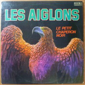 LES AIGLONS - Le petit chaperon noir - LP
