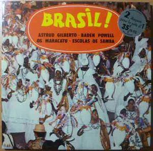 ASTRUD GILBERTO / BADEN POWELL / OS MARACATU / ESCOLAS DE SAMBA - Brasil! - Double LP Gatefold