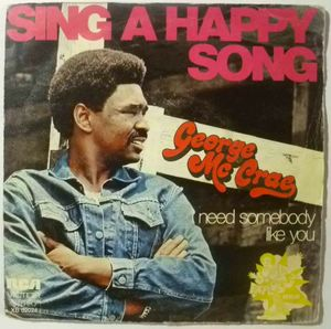 GEORGE MCCRAE - Sing a happy song / I need somebody like you - 7inch (SP)
