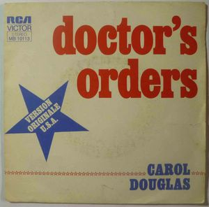 CAROL DOUGLAS - Doctor's orders / Baby don't let this good love die - 7inch (SP)