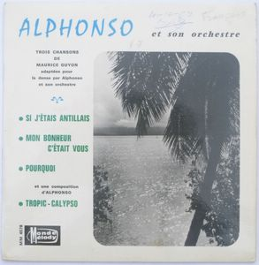 ALPHONSO ET SON ORCHESTRE - Si j'étais Antillais (4 tracks) - 7inch (EP)