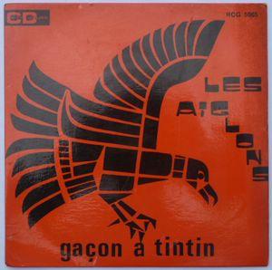 LES AIGLONS - Gacon a Tintin / Pui qui ou vle quitte moin - 7inch (SP)