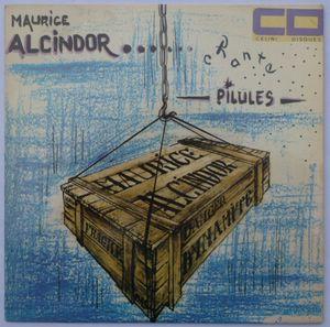MAURICE ALCINDOR - Pilules / Ouve la pote la ba moin - 7inch (SP)