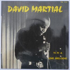 DAVID MARTIAL - Ti fi a / Une melodie - 7inch (SP)