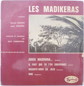 LES MADIKERAS - Adieu madinina / Raconte nous ça Jojo / Nini / Il faut… - 7inch (EP)