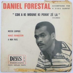 DANIEL FORESTAL - Cok a ki moune ki ponn' ze la / Mister Lopold / … - 7inch (SP)