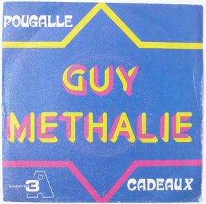 GUY METHALIE - Pougalle / Cadeaux - 7inch (SP)