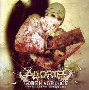ABORTED - Goremageddon : The Saw and the Carnage Done - CD + bonus