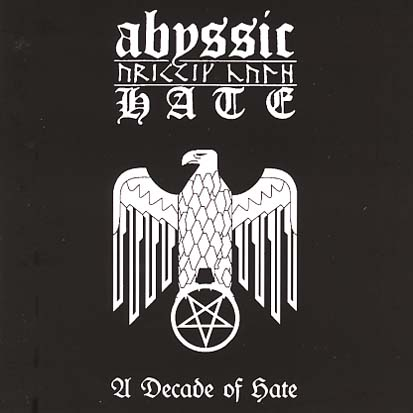 ABYSSIC HATE A Decade Of Hate