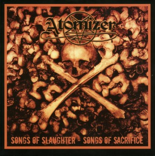 ATOMIZER - Songs Of Sacrifice...Songs Of Slaughter - MCD