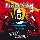 BIRDFLESH Mongo Musicale