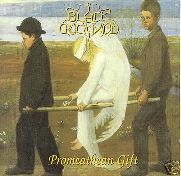 BLACK CRUCIFIXION - Promethean Gift - CD + bonus