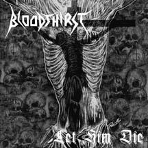 BLOODTHIRST - Let Him Die - CD