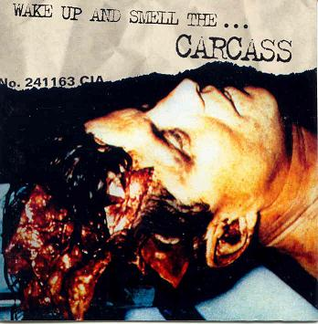 CARCASS Wake Up and Smell the Carcass