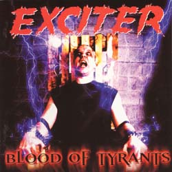 EXCITER - Blood Of Tyrants - CD