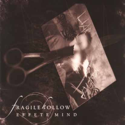 FRAGILE HOLLOW - Effete Mind - CD