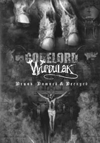 GORELORD / WURDULAK - Drunk, Damned & Decayed - DVD
