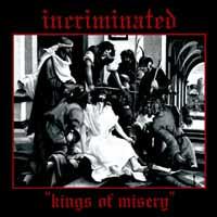 INCRIMINATED - Kings Of Misery - CD