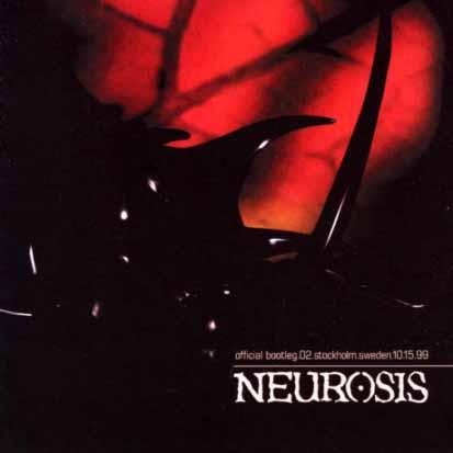 NEUROSIS - Official Bootleg.02 Stockholm.Sweden - CD