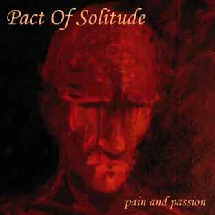 PACT OF SOLITUDE - Pain And Passion - MCD
