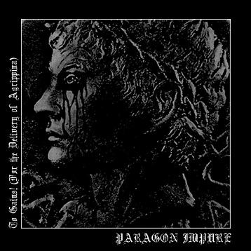 PARAGON IMPURE - To Gaius (For The Delivery Of Agrippina) - CD