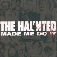 THE HAUNTED - Made me do it - CD