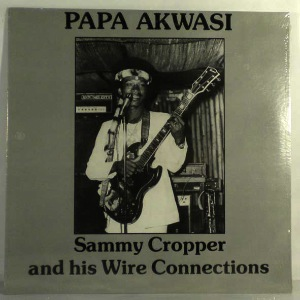 Sammy Cropper and his Wire Connections Papa akwasi
