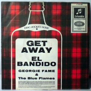 GEORGIE FAME & THE BLUE FLAMES - Get Away / El Bandido - 45T (SP 2 titres)