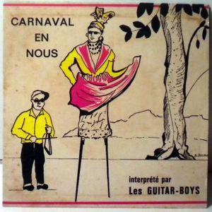 Les Guitar-Boys Carnaval en nous / Femme infidele