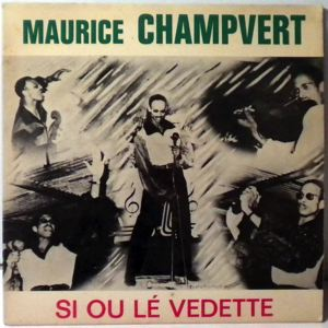 Maurice Champvert Si ou le vejette EP