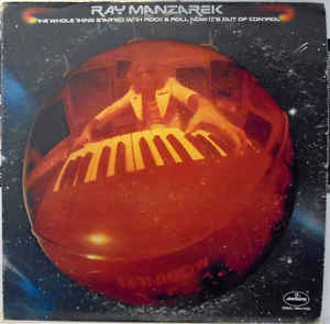RAY MANZAREK - The Whole Thing Started With Rock & Roll Now It's Out Of Control - LP