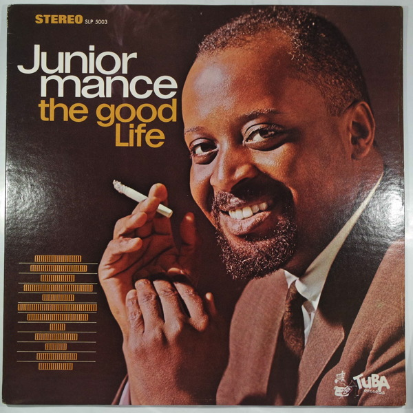 Junior Mance The Good Life