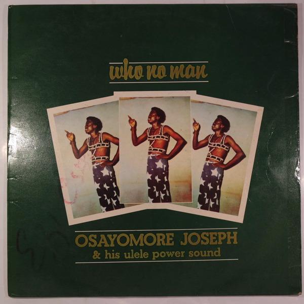 OSAYOMORE JOSEPH & HIS ULELE POWER SOUND who no man, LP for
