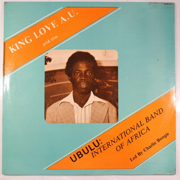 King Love A.U. Ubulu International Band of Africa Same