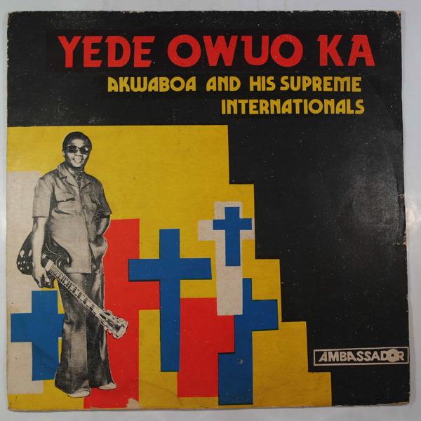 AKWABOA & HIS SUPREME INTERNATIONALS - Yede owuo ka - LP