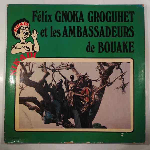 FELIX GNOKA GROGUHET ET LES AMBASSADEURS DE BOUAKE - Nikadi - LP
