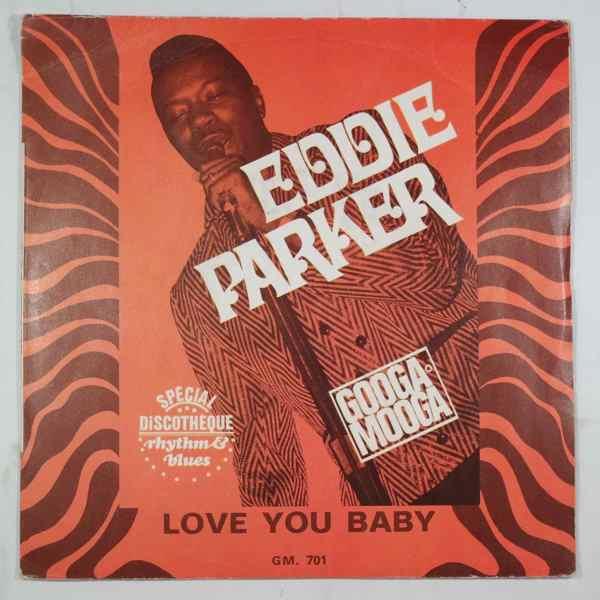 Eddie Parker Love You Baby