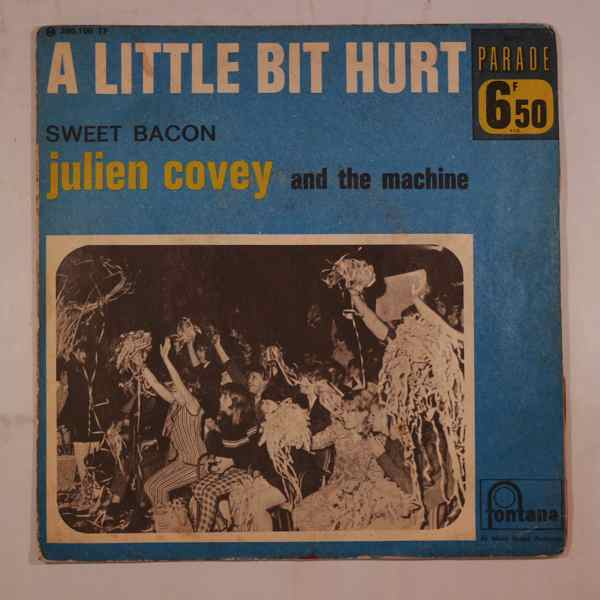 JULIEN COVEY AND THE MACHINE - A little bit hurts / Sweet bacon - 7inch (SP)