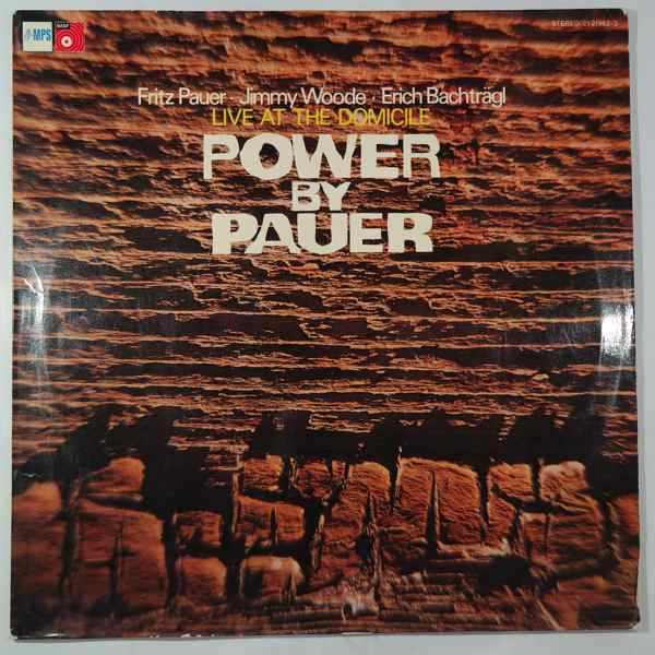 FRITZ PAUER - Power By Pauer (Live At The Domicile) - LP