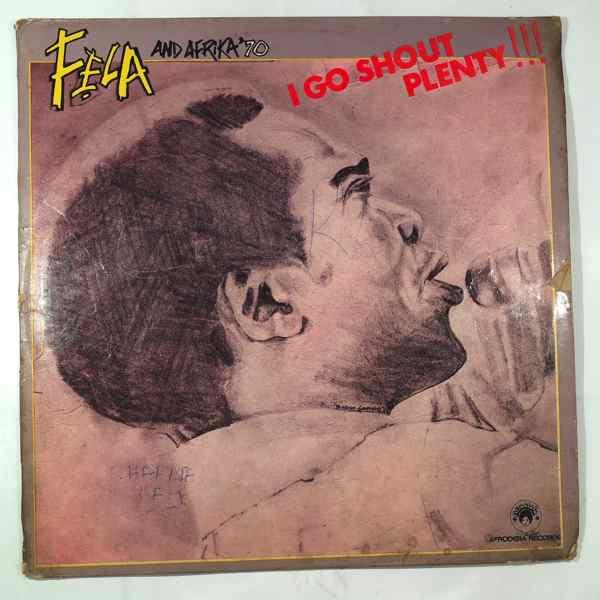 Fela Kuti I go shout plenty