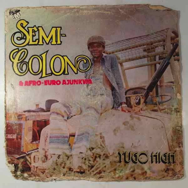 SEMI-COLON & AFRO EURO AJUNKWA - Yugo high - LP