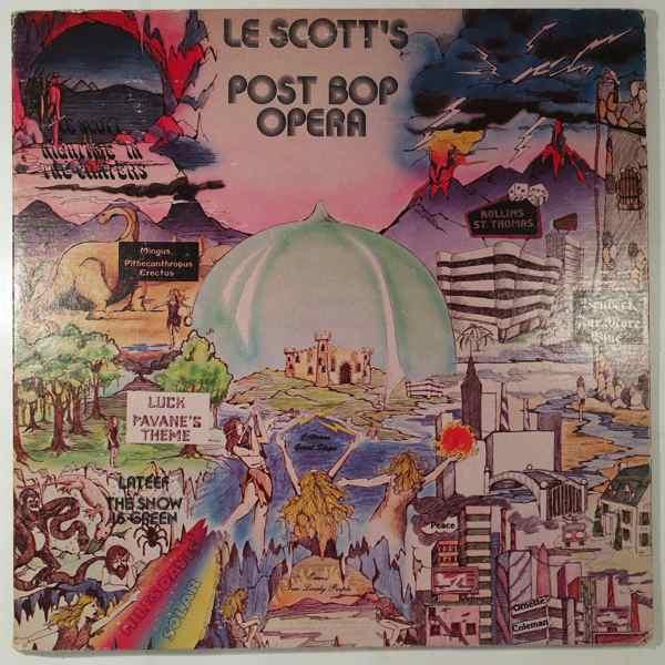 Le Scott's Post Bop Opera Post Bop Opera