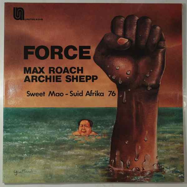 Max Roach Archie Shepp Force
