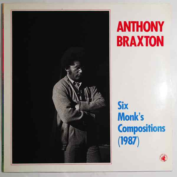 Anthony Braxton Six Monk's Compositions