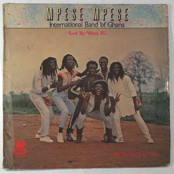 Mpese Mpese International  Band of Ghana We no see any sign