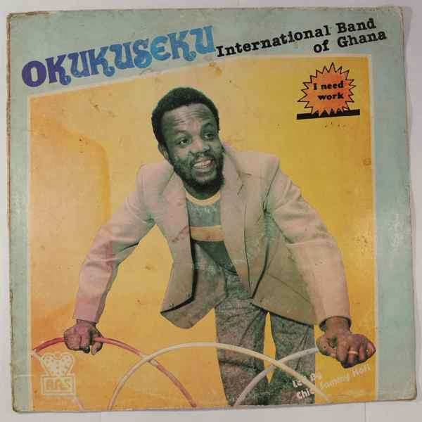 OKUKUSEKU INTERNATIONAL BAND OF GHANA - I need work - LP