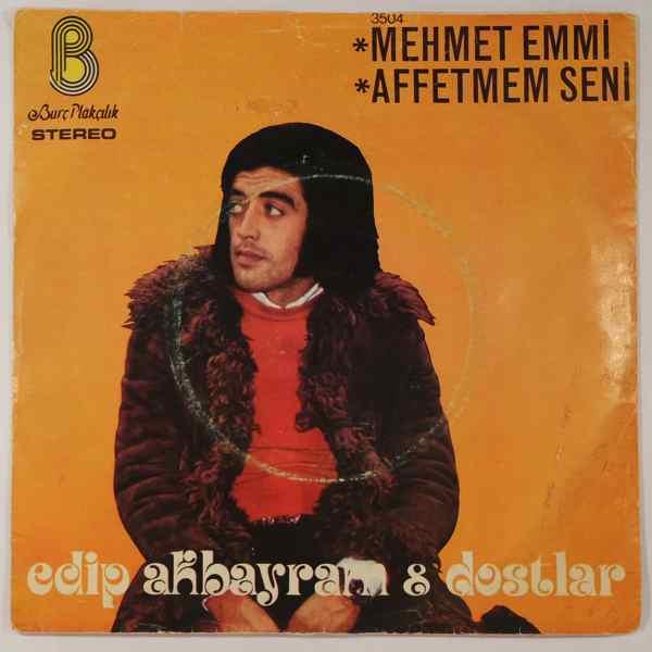 Edip Akbayram Dostlar Mehmet Emmi / Affetmem Seni