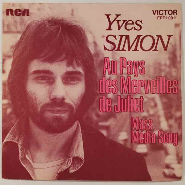 YVES SIMON - Au Pays Des Merveilles De Juliet - 7inch (SP)