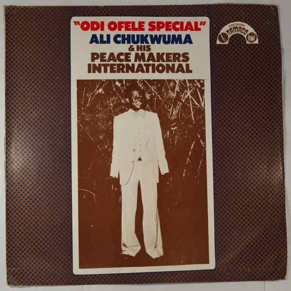 Ali Chukwuma & His Peace Makers International Odi Ofele Special