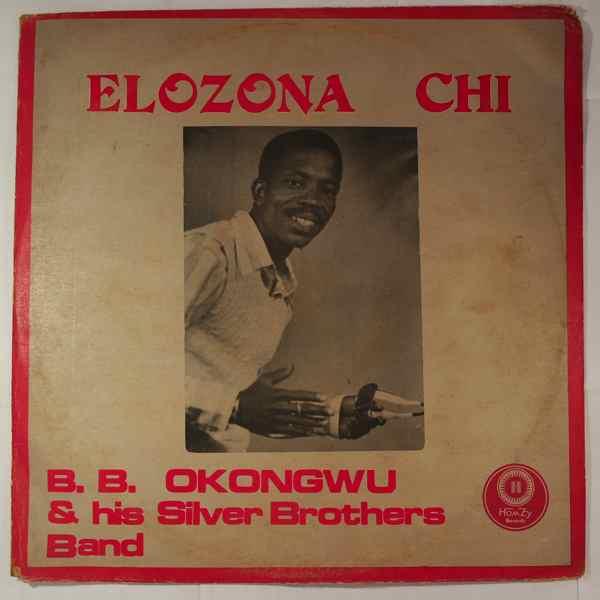 B.B. OKONGWU & HIS SILVER BROTHERS - Elozona chi - LP